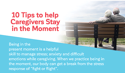 10 Tips to help Caregivers Stay in the Moment