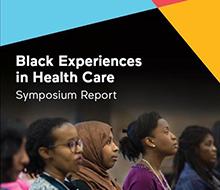 Balck Experiences in Health Care Symposium Report