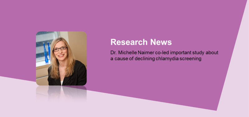 A Q & A with Dr. Michelle Naimer on what her study revealed about screening for one of the most common sexually transmitted infections