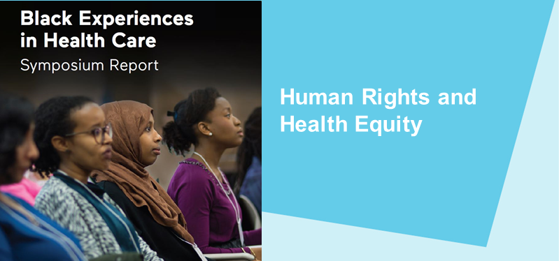 New report outlines findings from Black Experiences in Health Care Symposium