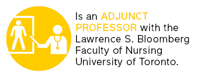Is an adjunct professor with the Lawrence S. Bloomberg Faculty of Nursing University of Toronto