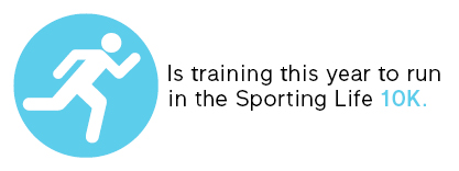 is training this year to run in the Sporting Life 10k