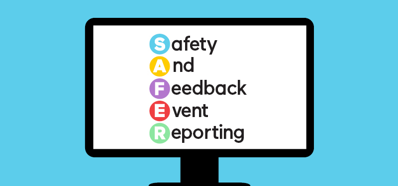 illustration of a computer screen with the acronym SAFER which stands for Safety And Feedback Event Reporting