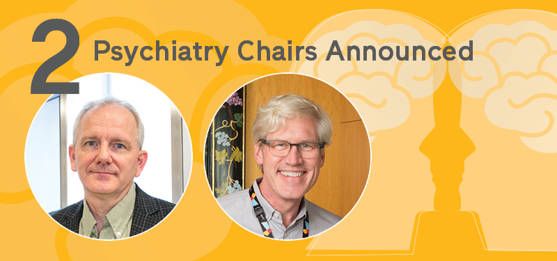 New Psychiatry Chairs Announced