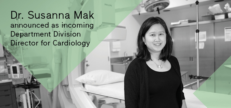Dr. Susanna Mak announced as incoming Department Division Director for Cardiology