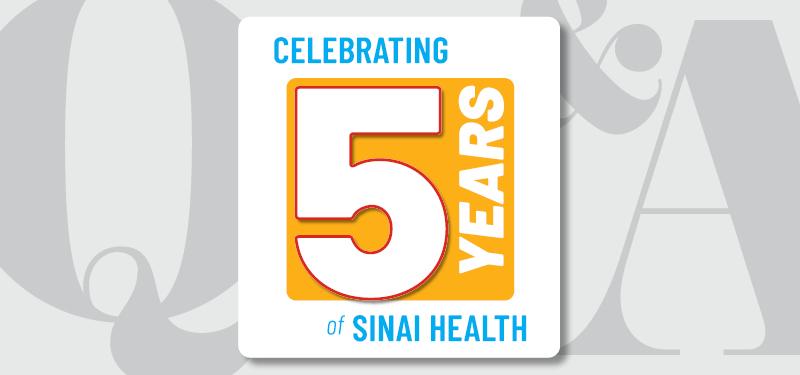 celebrating 5 years of Sinai Health